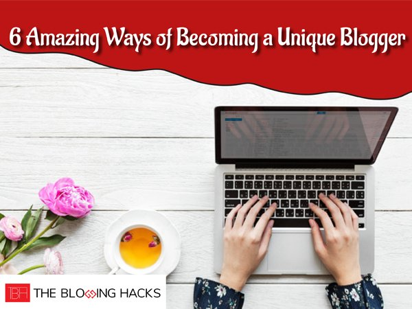 ways of becoming a unique blogger