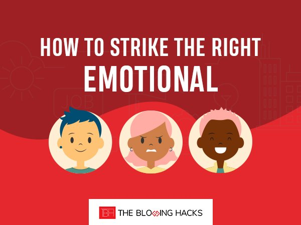 How to Strike the Right Emotional Chord with Your Readers?
