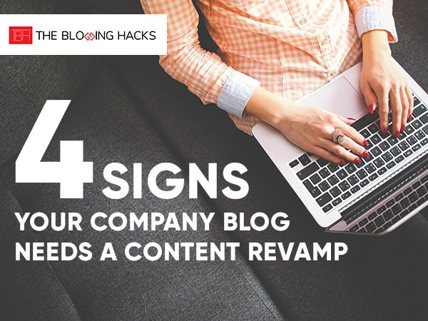 4 Signs Your Company Blog Needs a Content Revamp