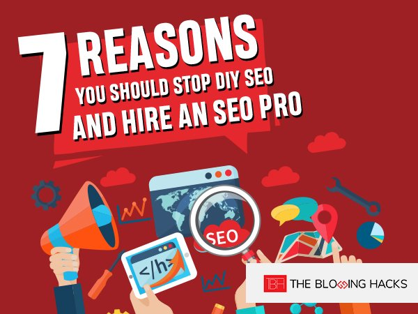 7 Reasons You Should Stop DIY SEO and Hire an SEO Pro