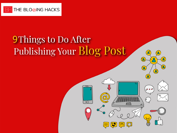 9 Things to Do After Publishing Your Blog Post