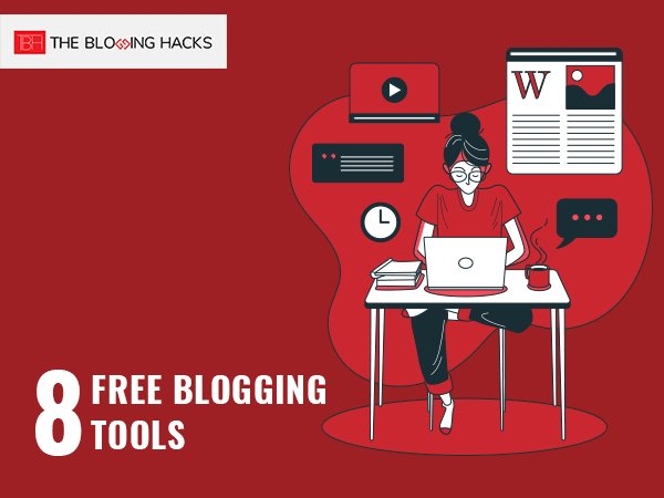 8-Free-Blogging-Tools-for-Every-Budding-Blogger