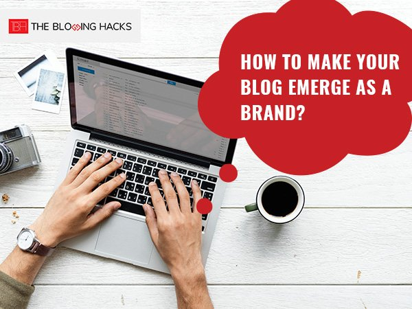 How-to-Make-Your-Blog-Emerge-as-a-Brand