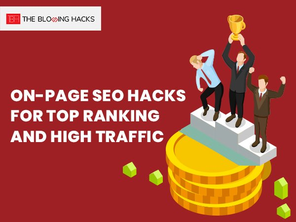 On-Page SEO Hacks for Top Ranking and High Traffic